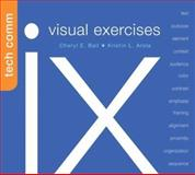 IX Visual Exercises for Technical Communication, Ball, Cheryl E. and Arola, Kristin L., 0312441908