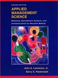 Applied Management Science : Modeling, Spreadsheet Analysis, and Communication for Decision Making, Lawrence, John A. and Pasternack, Barry A., 0471391905