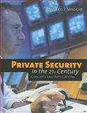 Private Security in the 21st Century : Concepts and Applications, Maggio, Edward J. and New York Institute of Technology Staff, 0763751901
