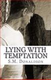 Lying with Temptation, S. Donaldson, 1482631903