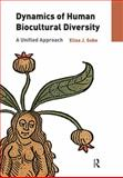 Dynamics of Human Biocultural Diversity : A Unified Approach, Sobo, Elisa J., 1611321905