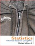 Statistics : Informed Decisions Using Data, Sullivan, Michael, 0321891902