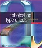 The Photoshop Type Effects Visual Encyclopedia, Roger Pring, 0735711909
