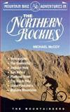 Mountain Bike Adventures in the Northern Rockies, Michael McCoy, 089886190X