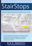 StairStops : Using Basing Points to Ratchet Stops, W. H.C. Bassetti, 0982221908