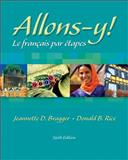 Allons-Y! : Le Français Par Étapes, Bragger, Jeannette D. and Rice, Donald B., 1413001904