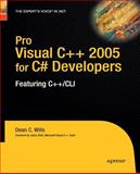 Pro Visual C++ 2005 for C# Developers : Featuring C++/CLI, Wills, Dean C., 1430211903
