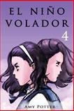 El niño Volador 4 (Libro Ilustrado), Amy Potter, 1494291908