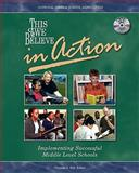 This We Believe in Action : Implementing Successful Middle Level Schools, Erb, Thomas Owen, 156090190X