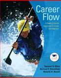 Career Flow : A Hope-Centered Approach to Career Development, Niles, Spencer G. and Amundson, Norman E., 0132241900