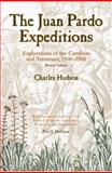 The Juan Pardo Expeditions : Exploration of the Carolinas and Tennessee, 1566-1568, Hudson, Charles M., 0817351906