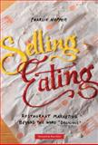 Selling Eating : Restaurant Marketing Beyond the Word Delicious, Charlie Hopper, 0989861902