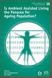 Is Ambient Assisted Living the Panacea for Ageing Population?, M. d'Angelantonio, J. Oates, 1614991901