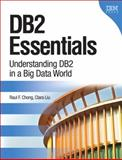 DB2 Essentials : Understanding DB2 in a Big Data World, Chong, Raul F. and Liu, Clara, 0133461904