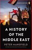 A History of the Middle East, Peter Mansfield, 0143121901
