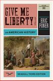 Give Me Liberty! : An American History, Foner, Eric, 039391190X
