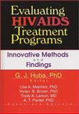 Evaluating HIV/AIDS Treatment Programs : Innovative Methods and Findings, Huba, George J., 0789011905