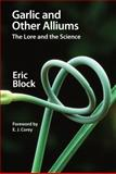 Garlic and Other Alliums : The Lore and the Science, Block, Eric, 0854041907