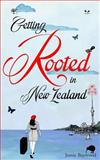 Getting Rooted in New Zealand, Jamie Baywood, 1482601907