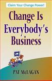 Change Is Everybody's Business, Patricia McLagan, 1576751902
