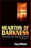 Hearths of Darkness : The Family in the American Horror Film, Updated Edition, Williams, Tony, 162846190X