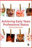 Achieving Early Years Professional Status, Reardon, Denise, 1847871909