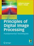 Principles of Digital Image Processing : Fundamental Techniques, Burger, Wilhelm and Burge, Mark, 1848001908