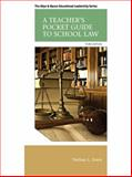 A Teacher's Pocket Guide to School Law, Essex, Nathan L., 0133351912