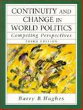 The Continuity and Change of the World, Hughes, Barry B., 0135331919