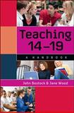 Teaching 14-19 : A Handbook, Bostock, John and Wood, Jane, 0335241913