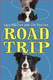 Road Trip, Gary Paulsen and Jim Paulsen, 038574191X