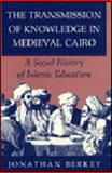 The Transmission of Knowledge in Medieval Cairo 9780691031910