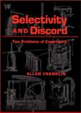 Selectivity and Discord : Two Problems of Experiment, Franklin, Allan, 0822941910