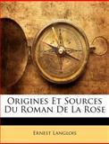 Origines et Sources du Roman de la Rose, Ernest Langlois, 1146981910