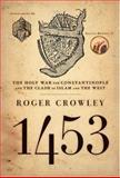 1453, Roger Crowley, 1401301916