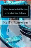 What Remained of Katrina, Kelly Jameson, 1475111916