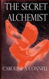 The Secret Alchemist, Caroline A. Connell, 1484881915