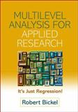 Multilevel Analysis for Applied Research : It's Just Regression!, Bickel, Robert, 159385191X