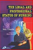 The Legal and Professional Status of Nursing, Chiarella, Mary, 0443071918
