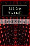 If I Go to Hell, Sami Gjoka, 1475101910