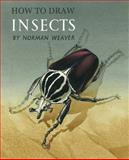 How to Draw Insects, Norman Weaver, 1616461918