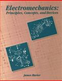 Electromechanics : Principles Concepts and Devices, Harter, James, 0023511915