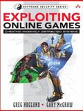 Exploiting Online Games : Cheating Massively Distributed Systems, Hoglund, Greg and McGraw, Gary, 0132271915