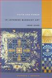 Faith and Power in Japanese Buddhist Art, 1600-2005, Graham, Patricia Jane, 0824831918