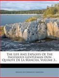 The Life and Exploits of the Ingenious Gentleman Don Quixote de la Mancha, , 1278701915