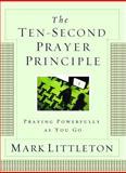 The Ten-Second Prayer Principle, Mark Littleton, 1416541918