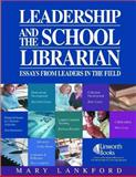 Leadership and the School Librarian 9781586831912