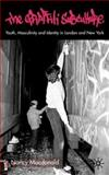 The Graffiti Subculture : Youth, Masculinity and Identity in London and New York, Macdonald, Nancy, 0333781910