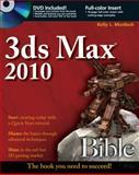 3Ds Max 2010, Kelly L. Murdock and Murdock, 0470471913