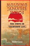 Molding Japanese Minds - the State in Everyday Life, Garon, Sheldon, 069100191X